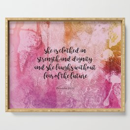 She is clothed in strength, Proverbs 31:75 Serving Tray