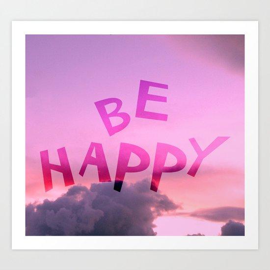 Be happy! Art Print