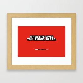 WHEN LIFE GIVES YOU LEMONS, BEARD. Framed Art Print