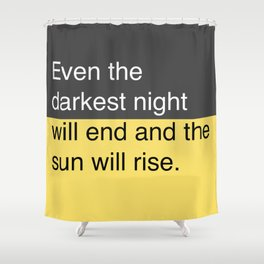 The Sun Will Rise Shower Curtain