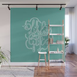Life is a Gift Wall Mural