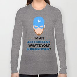 Accountant. What's Your Superpower? Long Sleeve T-shirt