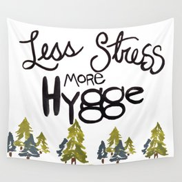 Less stress more Hygge Wall Tapestry