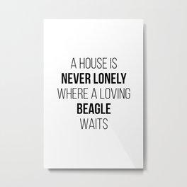 Beagle Cute Quote Metal Print
