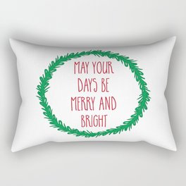 May your days be merry ... Rectangular Pillow