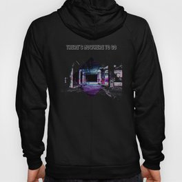 There's Nowhere To Go - Aesthetic Depressed Glitch Hoody