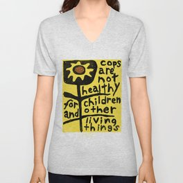 Cops are not healthy for children & other living things Unisex V-Neck