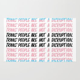 Trans people are not a disruption Rug