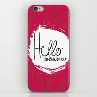 hello beautiful iPhone & iPod Skins featuring Hello Beautiful by Fat Bird Designs by Mary Baltzell