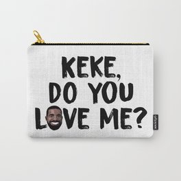 Keke, Do You Love Me Carry-All Pouch