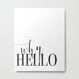 Fashion Poster Fashion Wall Art Girl Room Art Why Hello Funny Fashion Quote Printable Wall Art Metal Print