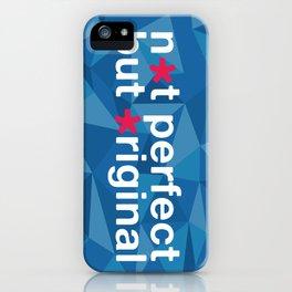 Not Perfect But Original  iPhone Case