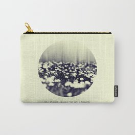 you belong among the wild flowers Carry-All Pouch