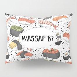 WASSAP B? Pillow Sham