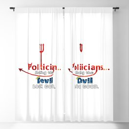 Politicians... Making the Devil Look Good. Blackout Curtain