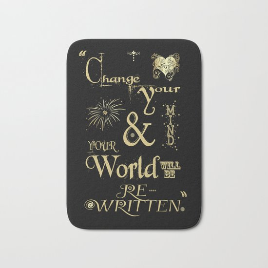 Change Your Mind & Your World Will Be Re-Written Black & Gold Bath Mat