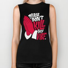 Please Don't Kill My Vibe Biker Tank