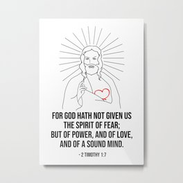 For God Hath Not Given Us Metal Print