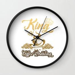 Mens Mens King of Coffee Roasting Roaster Gift Coffee Roasting T-Shirt Wall Clock