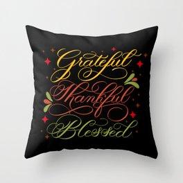 Grateful, Thankful, Blessed Design on Black Throw Pillow