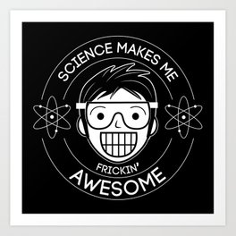 Frickin Awesome- Science Art Print