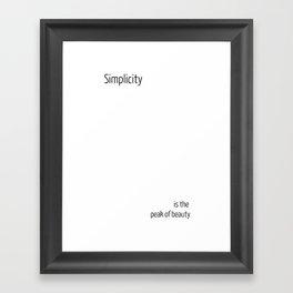 Simplicity is the peak of beauty Framed Art Print