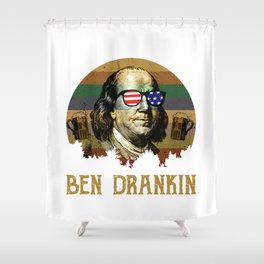 ben drankin shirt, 4th of july funny t shirt, independance day gift, funny drinking shirt, benjamin Shower Curtain