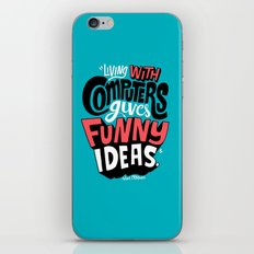 Living With Computers Gives Funny Ideas iPhone & iPod Skin
