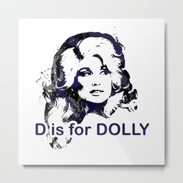 D is for Dolly Parton Metal Print