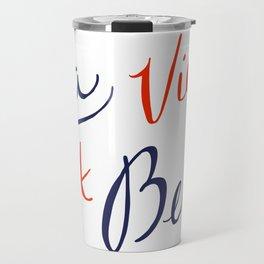 La Vie Est Belle (II) Travel Mug