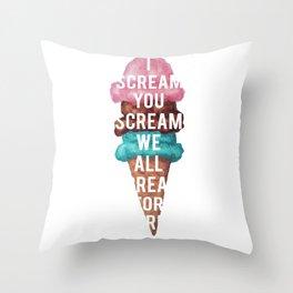 I Scream, You Scream Throw Pillow