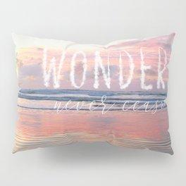 Wonders Never Cease Text Pillow Sham
