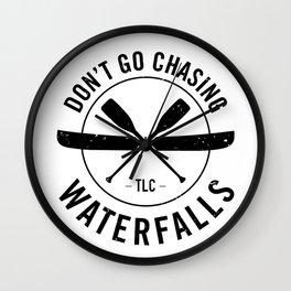 Don't Chase Waterfalls Wall Clock