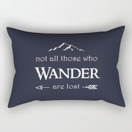 """Not All Those Who Wander are Lost"" Rectangular Pillow"