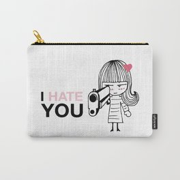I Hate You / Gun Carry-All Pouch