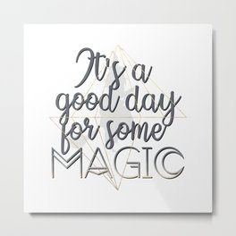 Witchy Puns - Its A Good Day For Some Magic Metal Print