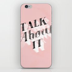 Talk about it iPhone Skin