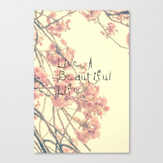 Live A Beautiful Life Canvas Print