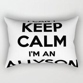 I cant keep calm I am an ALLYSON Rectangular Pillow