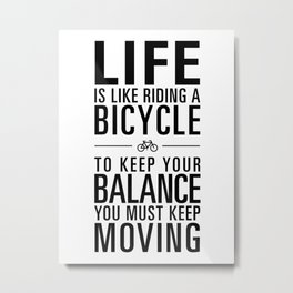 Life is like riding a bicycle. White Background. Metal Print