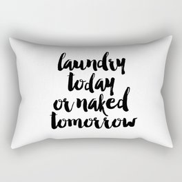 Funny Laundry Today Or Naked Tomorrow Laundry Funny Quote Funny Wall Art Bathroom Decor Shower Quote Rectangular Pillow