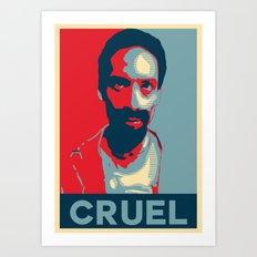 Cruel Cruelcruelcruel Art Print