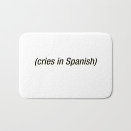 Cries In Spanish Bath Mat