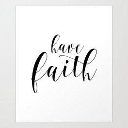 Have Faith, Typography Print, Calligraphy Print, Inspirational Art, Wall Decor Art Print