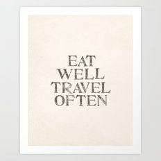 Eat well, Travel often Art Print