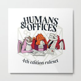 Humans and Offices Dragon RPG Metal Print