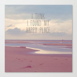 I think I found my Happy Place Canvas Print