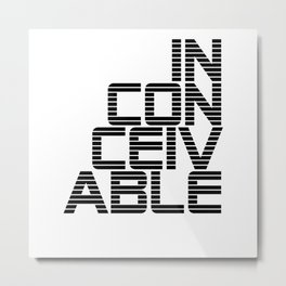 in con ceiv able Metal Print