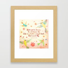 Hold fast to dreams Framed Art Print