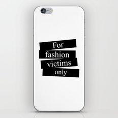 For fashion victims only iPhone & iPod Skin